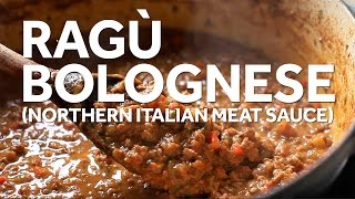 How to Make Ragù Bolognese