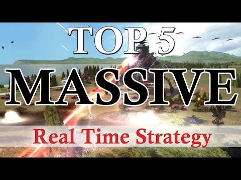Top 5 MASSIVE Real Time Strategy Games