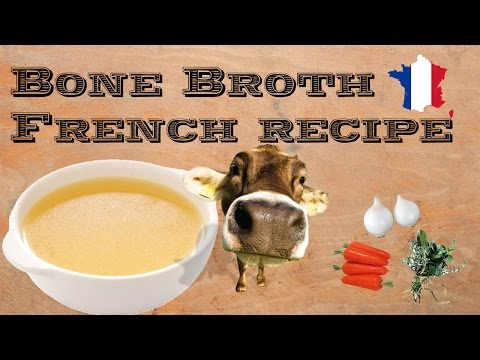 How to make a Bone Broth –  Great for detox – French recipe