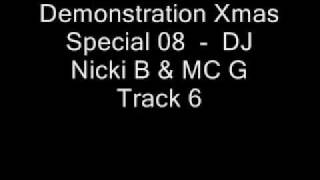 Download Demonstration Xmas Special 08  -  DJ Nicki B & MC G Track 6 MP3 song and Music Video