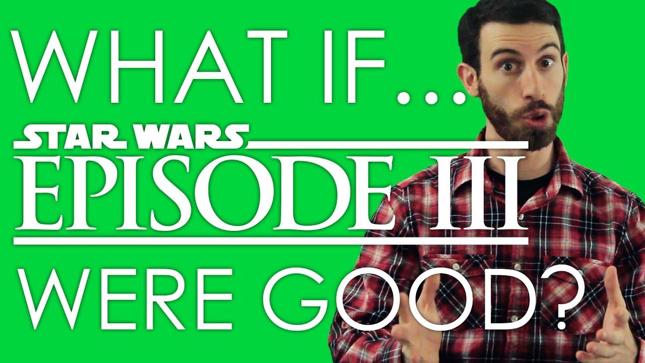 Download WHAT IF STAR WARS EPISODE III WERE GOOD? (Belated Media)