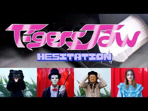 Tigers Jaw – Hesitation