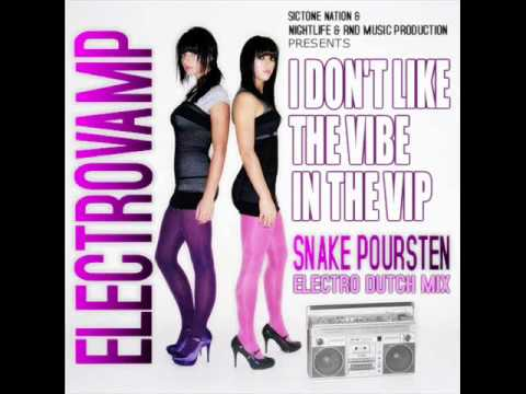 I Dont Like The Vibe In The VIP - Electrovamp (Snake Poursten Electro Dutch Mix)