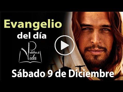 Evangelio de hoy - Sábado 9 de Diciembre (Padre Carlos Yepes)