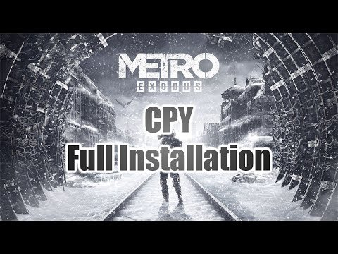 Metro Exodus CPY Full Installation Tutorial