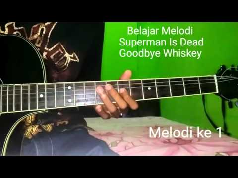 Belajar Melodi Gitar Superman Is Dead Goodbye Whiskey
