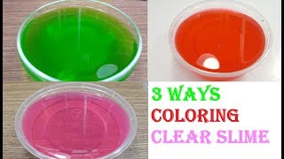 Cloring Clear Slime, 3 Ways Coloring Clear Slime