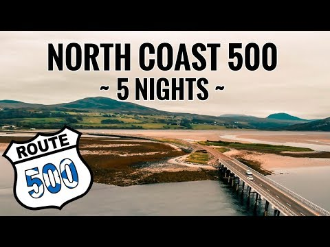 NORTH COAST 500 - 5 NIGHT ITINERARY - SCOTTISH ROAD TRIP