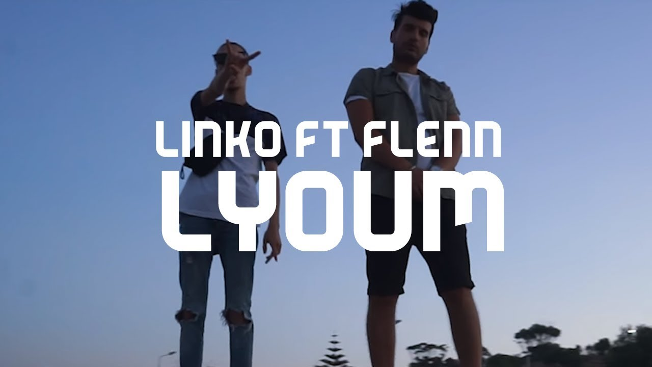 Linko ft.  Flenn - Lyoum ( Clip Officiel )