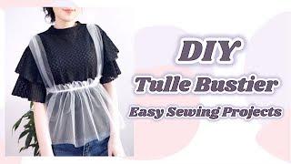 DIY Tulle Bustier / 手作り服 + ファッション * チュールビスチェの作り方 / Costura / 옷만들기 / Sewing Tutorialㅣmadebyaya