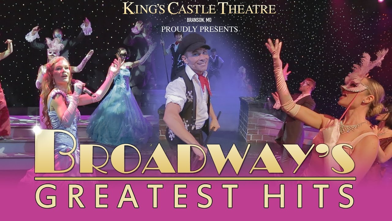 Broadway S Greatest Hits At The Kings Castle Theatre In Branson Missouri
