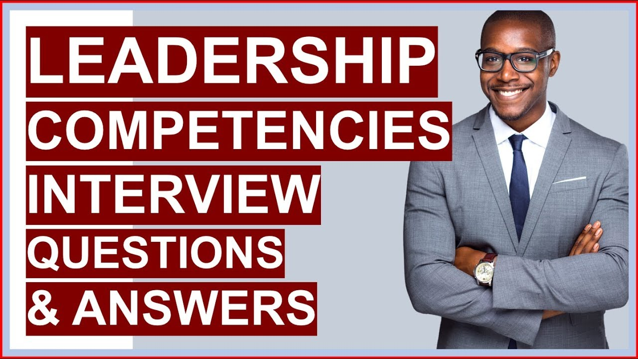 LEADERSHIP COMPETENCIES Interview Questions And Answers ...