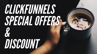 Clickfunnels Special Offer - How To Get Clickfunnels for 55% O…