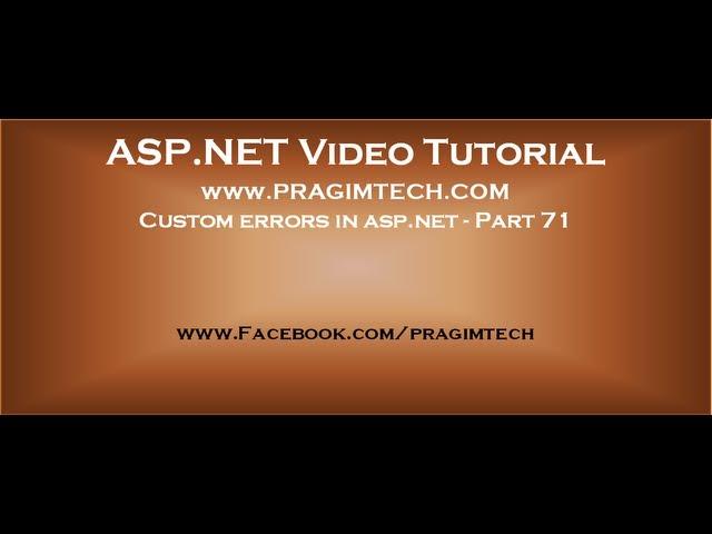 Custom errors in asp.net   Part 71