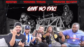 Migos ft Young Thug and Travis Scott - Give NO Fxk Reaction/Review