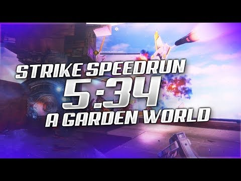 "Destiny 2 - ""A Garden World"" Strike Speedrun [5:34] **NEW STRIKE**"