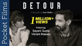 Download Short Film – Detour - Feat. Sayani Gupta & Vikrant Massey