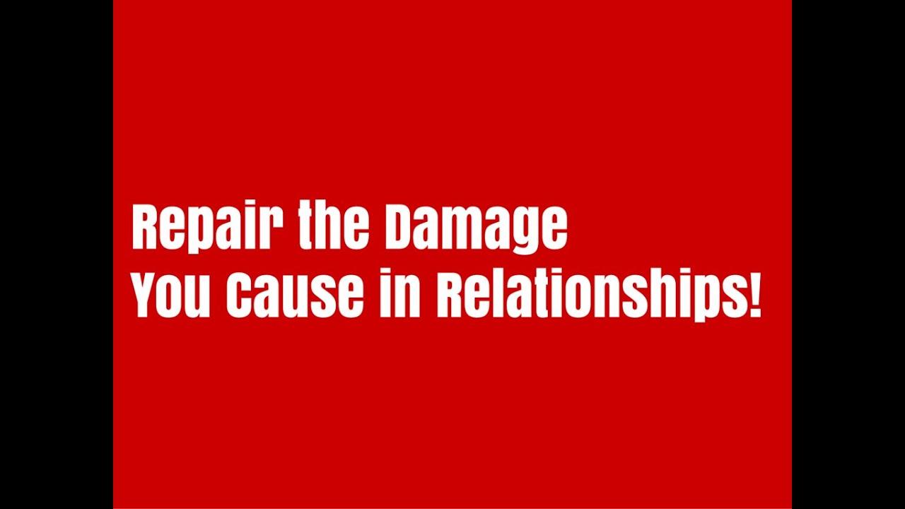 Repairing damaged relationships