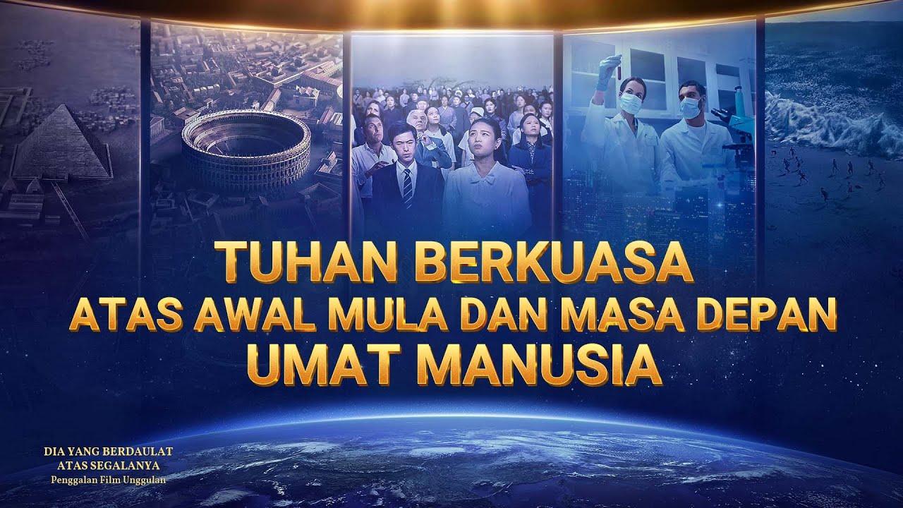 Dokumenter Musik Kristen   Klip Film(2)Tuhan Berkuasa Atas Awal Mula dan Masa Depan Umat Manusia