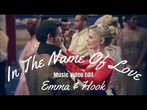 In The Name Of Love - Emma and Hook - Once Upon a Time