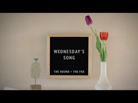 Wednesday's Song (Original Lyric Video)   The Hound + The Fox