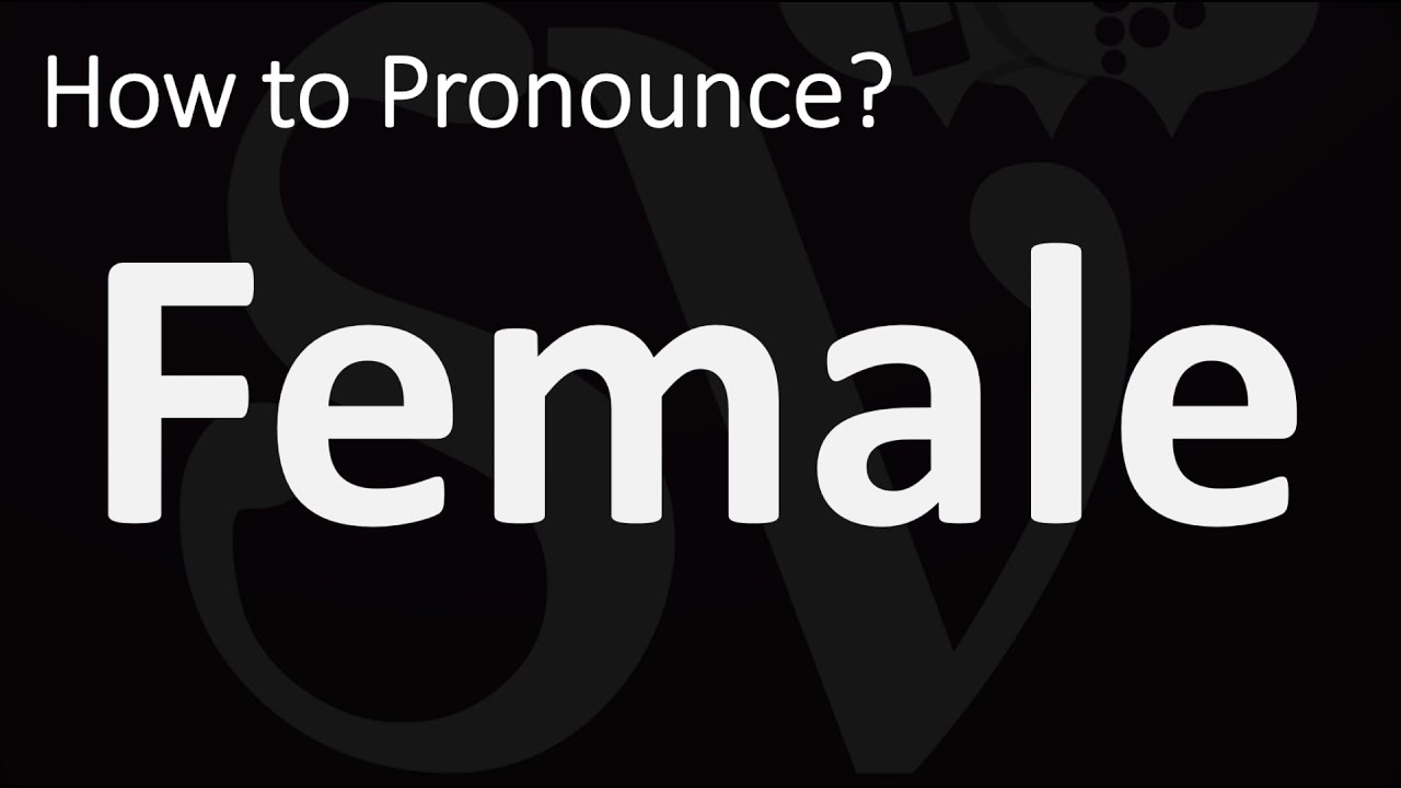 How to Pronounce Female? (CORRECTLY)