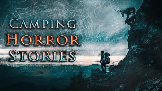 7 True Scary Camping Horror Stories (Vol. 3)