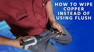 How to Wipe Copper instead of Using Flush