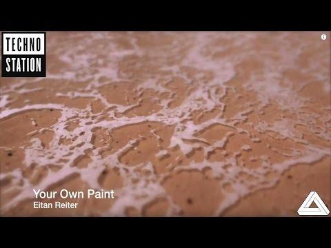Eitan Reiter - Your Own Paint (HQ Video)