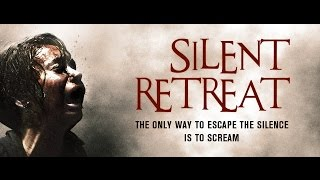 Silent Retreat Official Trailer | Horror Thriller Film