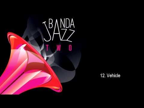 Banda Jazz - Vehicle