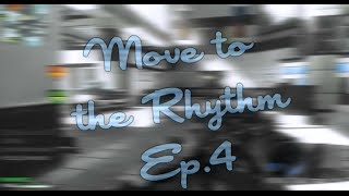 Move to the Rhythm Episode #4