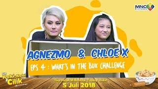 agnez mo chloe x eps 4 whats in the box challenge film koki koki cilik