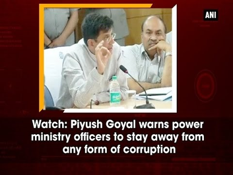 Watch: Piyush Goyal warns power ministry officers to stay away from any form of corruption