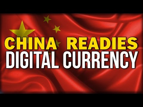 CHINA READIES DIGITAL CURRENCY