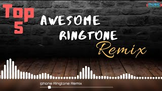 🎶top 5 awesome ringtone remix🎶| remix ringtones | music forever