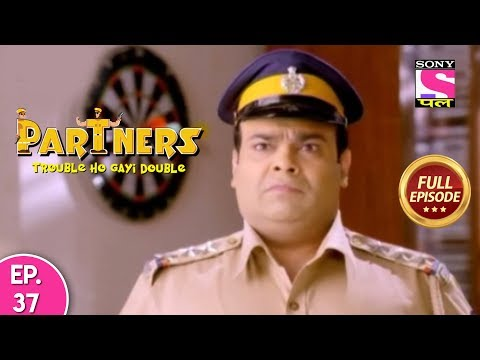 Partners Trouble Ho Gayi Double - Ep 37 - Full Episode - 6th March, 2019