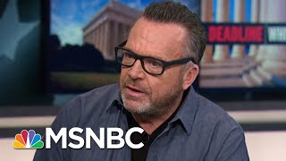 Tom Arnold: 'President Donald Trump Is An Illegitimate President' | Deadline | MSNBC