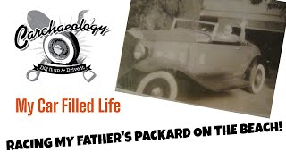 Carchaeology: Drag Racing my Fathers Packard on the Beach! My Car Filled Life Quick Clip