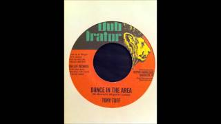 Tony Tuff - Dance In The Area / Version