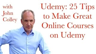 Udemy: 25 Tips to Make Great Online Courses on Udemy with marketing and video production