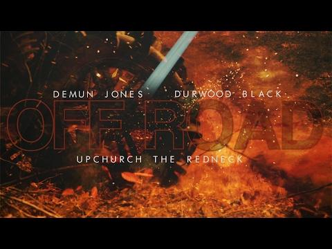 Off Road official trailer  Demun Jones x Upchurch the Redneck x Durwood Black