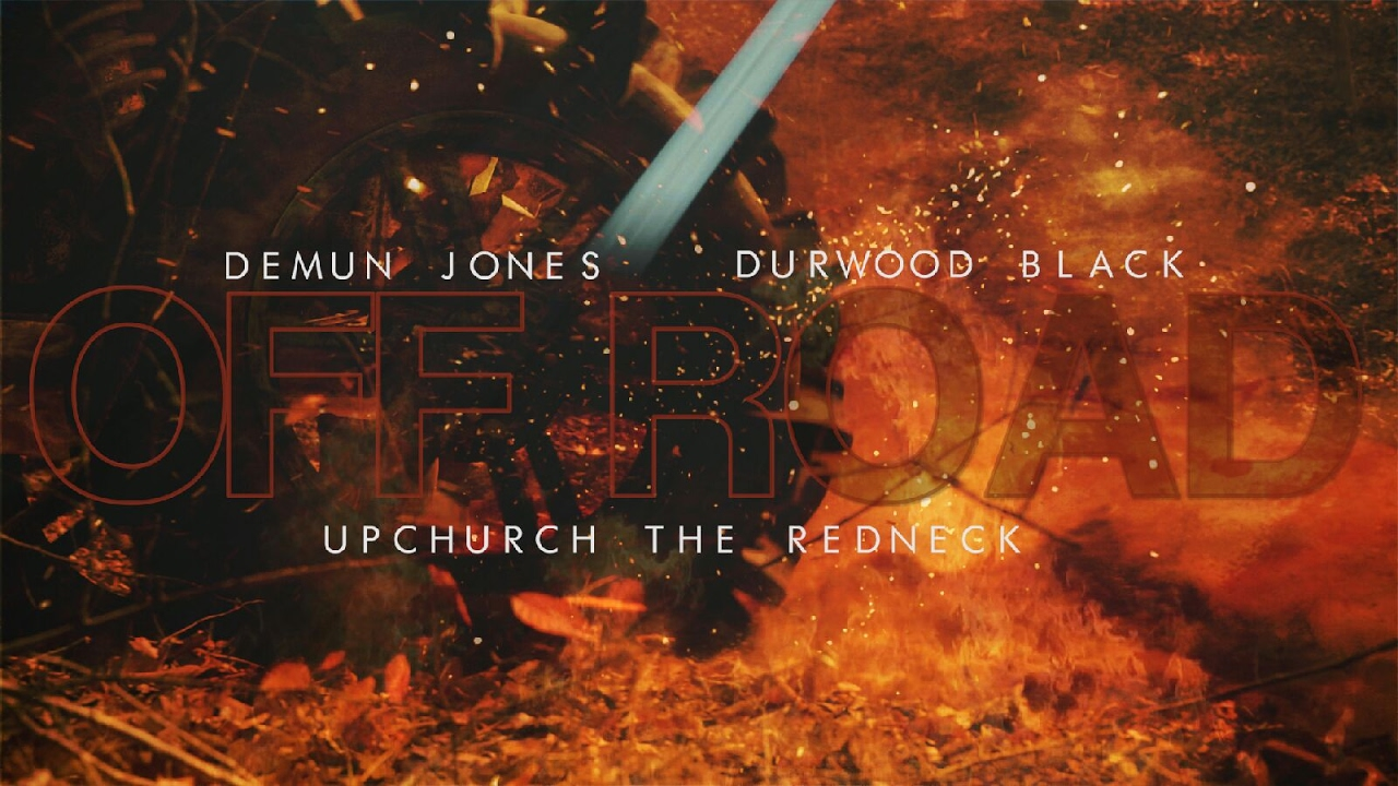 off-road-official-trailer-1-demun-jones-x-upchurch-the-redneck-x-durwood-black