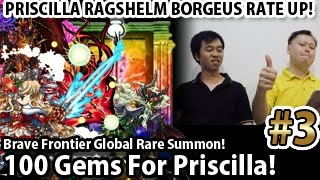 Brave Frontier Global 100 Gems For Priscilla !! (Priscilla Ragshelm Borgeus Rate Up!) #3