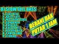 kumpulan DJ slow full baas