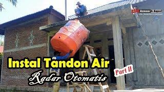 Cara Memasang (Instalasi) Tandon Air Pinguin | Part 2 #Eps48