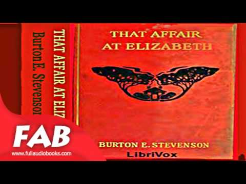 That Affair at Elizabeth Full Audiobook by Burton Egbert STEVENSON by General Fiction
