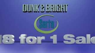 Dunk and Bright Serta 18 for 1 Sale
