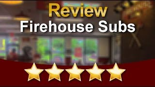Firehouse Subs Shawnee Amazing Five Star Review By Farooha M.