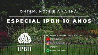 Especial IPBH 10 anos - Natal 2020